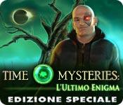 Time Mysteries: L'Ultimo Enigma Edizione Speciale