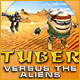Tuber versus the Aliens