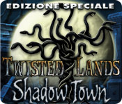 Twisted Lands: Shadow Town Edizione Speciale