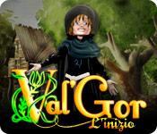 Val'Gor: L'inizio