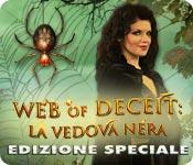 Web of Deceit: La vedova nera Edizione Speciale