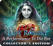 特徴スクリーンショットゲーム Dark Romance: A Performance to Die For Collector's Edition