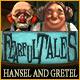 フィアフル・テイルズ:ヘンゼルとグレーテル