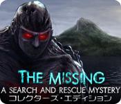ザ・ミッシング:捜索救助のミステリー コレクターズ・エディション