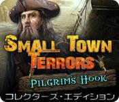 スモールタウン・テラーズ:ピルグリムズフック コレクターズ・エディション