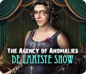 The Agency of Anomalies: De Laatste Show