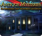 Antique Mysteries: De Geheimen van Howards Landhui