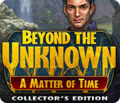 Feature Screenshot Spel Beyond the Unknown: A Matter of Time Collector's Edition