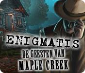 Enigmatis: De Geesten van Maple Creek