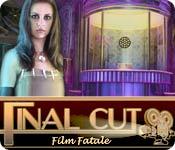 Final Cut: Film Fatale