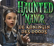 Haunted Manor: De Koningin des Doods
