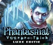 Phantasmat: Vuurproefpiek Luxe Editie