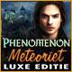 Phenomenon: Meteoriet Luxe Editie