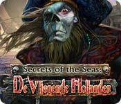 Secrets of the Sea: De Vliegende Hollander