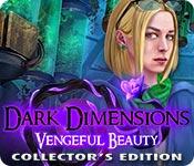 Dark Dimensions: Vengeful Beauty Collector's Editi