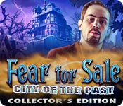 Fear for Sale: City of the Past Collector's Edition