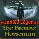 Haunted Legends: Bronsryttaren