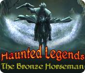 Haunted Legends: Bronsryttaren