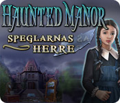 Haunted Manor: Speglarnas herre