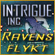 Intrigue Inc: Ravens flykt