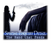 Special Enquiry Detail: The Hand That Feeds