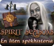 Spirit Seasons: En liten spökhistoria