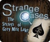 Strange Cases: Hemligheterna i Grey Mist Lake